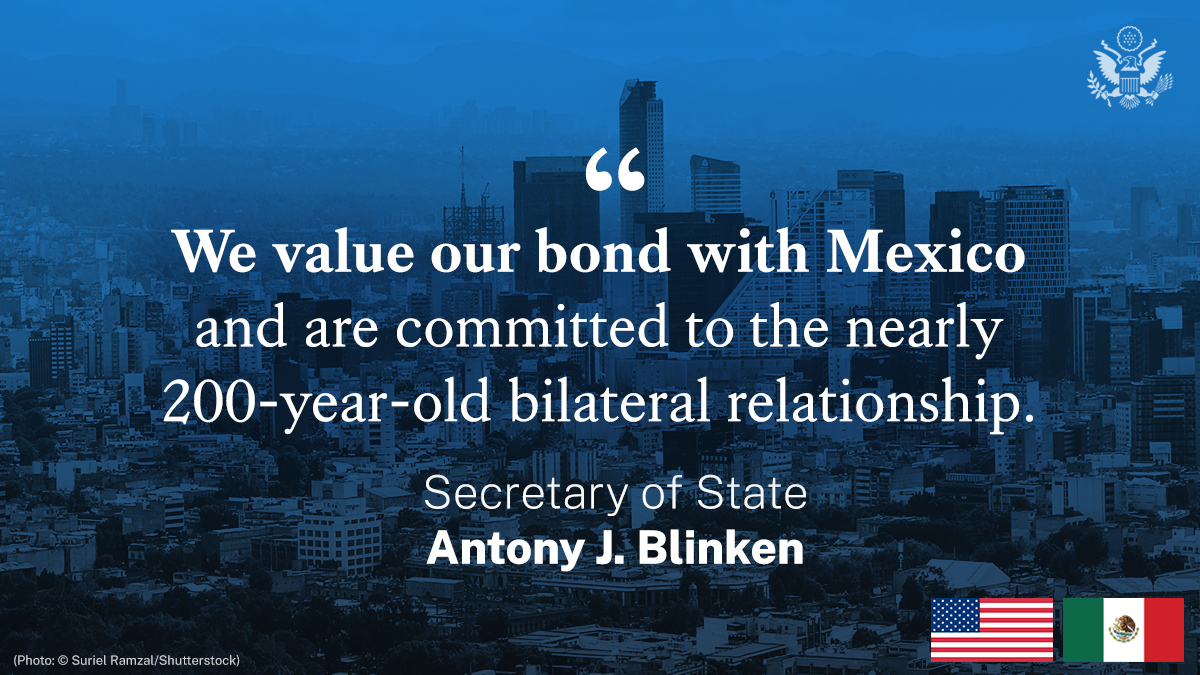 .@SecBlinken: We value our bond with Mexico and are committed to the nearly 200-year-old bilateral relationship. go.usa.gov/xs9jy