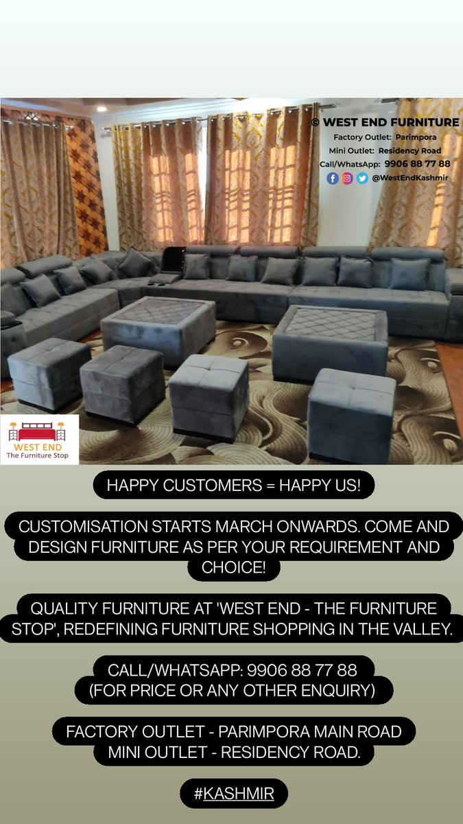 HAPPY CUSTOMERS = HAPPY US!  CUSTOMISATION starts March onwards. Come and design your furniture as per your requirement and choice.   Call/WhatsApp: 9906 88 77 88  (For price or any other enquiry)   Factory outlet - Parimpora main road Mini Outlet - Residency Road.  #Kashmir