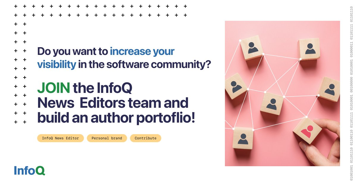 Increase your visibility in the software community and build your personal brand. Join the InfoQ News Editors team and grow your author portfolio. Find out more: bit.ly/2YSjhbw #InfoQEditors
