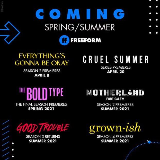 Spring/Summer Dates for @FreeformTV  #EverythingsGonnaBeOkay Season 2 - April 8 #CruelSummer Season 1 - April 20 #TheBoldType Final Season - Spring #MotherlandFortSalem S2 - Summer #GoodTrouble S3b - Summer #Grownish S4 - Summer