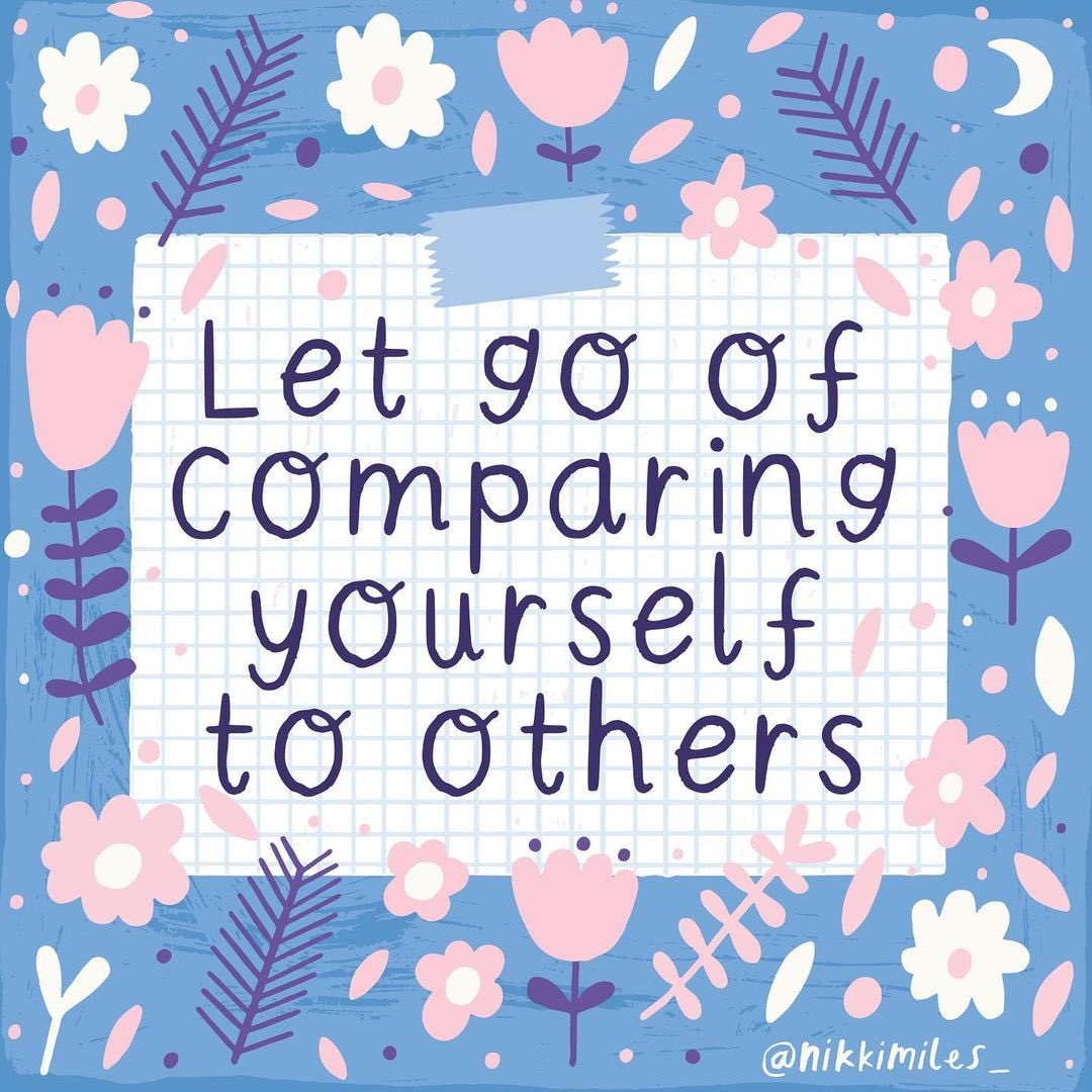 Let go of comparing yourself to others. You are enough just as you are Image: @nikkimiles_