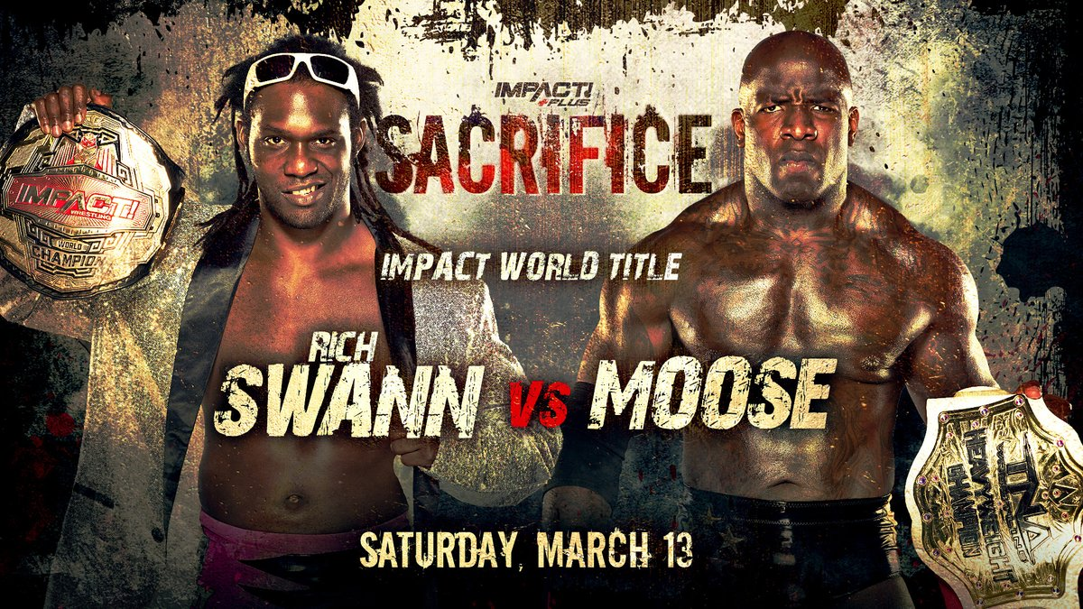 ICYMI: Two championship matches are confirmed for #Sacrifice on @IMPACTPlusApp! @GottaGetSwann vs. @TheMooseNation - IMPACT World Championship @RealTSteelz and @HoganKnowsBest3 vs. @JordynneGrace and @Phenom_Jazz - Knockouts Tag Team Titles