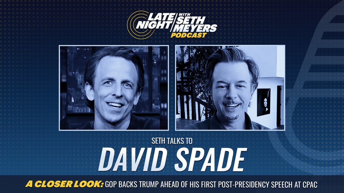 On today's #LNSM Podcast: @DavidSpade! Plus, @SethMeyers takes #ACloserLook at the GOP's support of Trump ahead of his first post-presidency speech at CPAC..  🎧 Apple Podcasts:  🎧 Spotify:  🎧 Google Play: