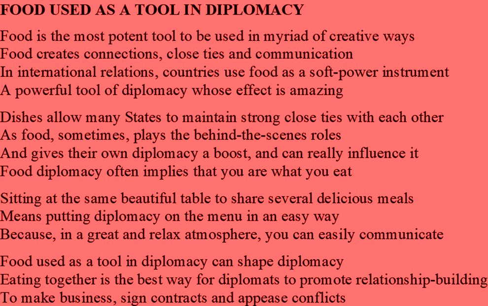 #Scribaland FOOD USED AS A TOOL IN DIPLOMACY Dishes help to ties! Food diplomacy is a soft-power instrument!So,make food not war!#chants #chanteurs #musiques #musees #romans #nouvelles #galeries #web #editeurs #editions #publications #exlibris #livresaudios #audio #forums #salons