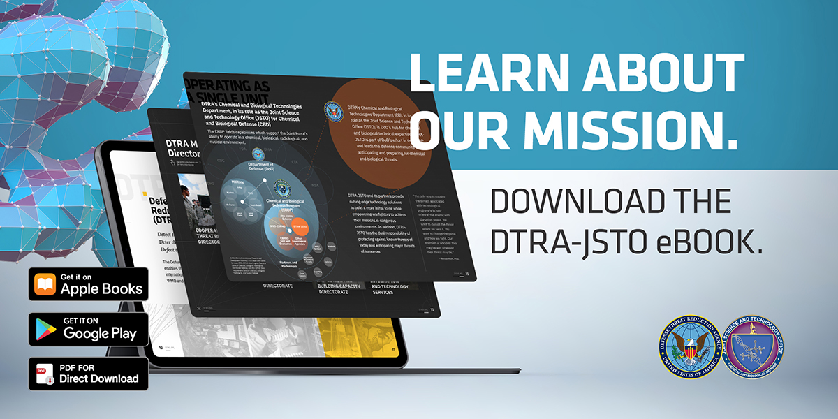 Learn about DTRA-JSTOs mission to anticipate, defend, & safeguard against #chembio threats for the warfighter & the nation.  Get the eBook: bit.ly/eBook-LP-T @doddtra #InherentlyDisruptive #DTRAJSTOeBook #ScienceBehindtheStory #DTRA #JSTO #CBDP #KnowYourMil #biodefense