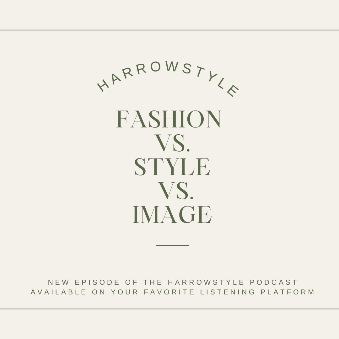Listen to the Harrowstyle Podcast on your favorite listening platform. #fashion #style #image