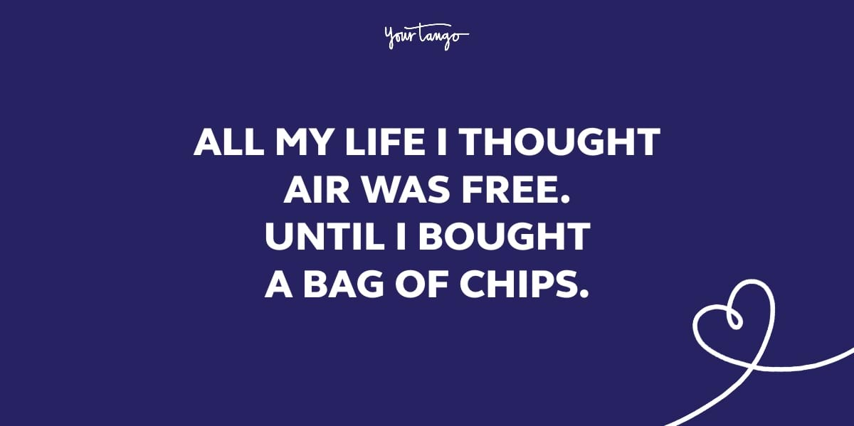 ALL MY #LIFE I THOUGHT AIR WAS FREE. UNTIL I BOUGHT A BAG OF CHIPS. 😂😂😂 ❤️❤️ #MotivationalQuotes #motivation #inspirational #PositiveVibes #laughter #comedy #Healing #Entertainment #selflove #Leadership #Mindfulness #jokes #Smile #LifeGoesOnAgain #fun #passion #happiness #love