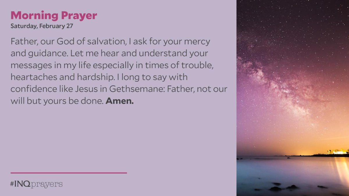 Today's Morning Prayer. #INQPrayers  Father, our God of salvation, I ask for your mercy and guidance. Let me hear and understand your messages in my life especially in times of trouble, heartaches and hardship. Amen.