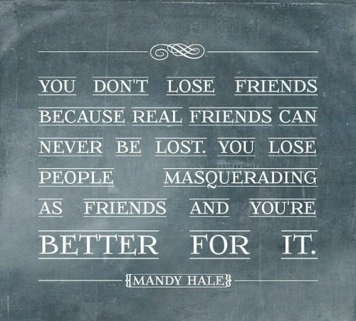 You're better for it.🖤 ~ #Truth #This #SoMuchThis #ThinkAboutIt #JustSayin #NotSorry #Friend #Friends #Friendship #Lose #Real #BetterForIt