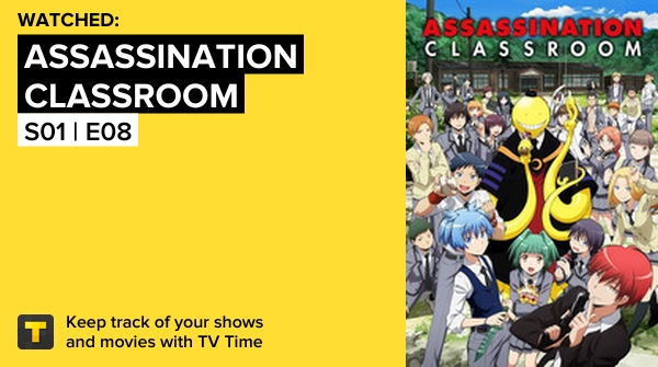 I've just watched episode S01 | E08 of Assassination Classroom! #assassinationclassroom   #tvtime