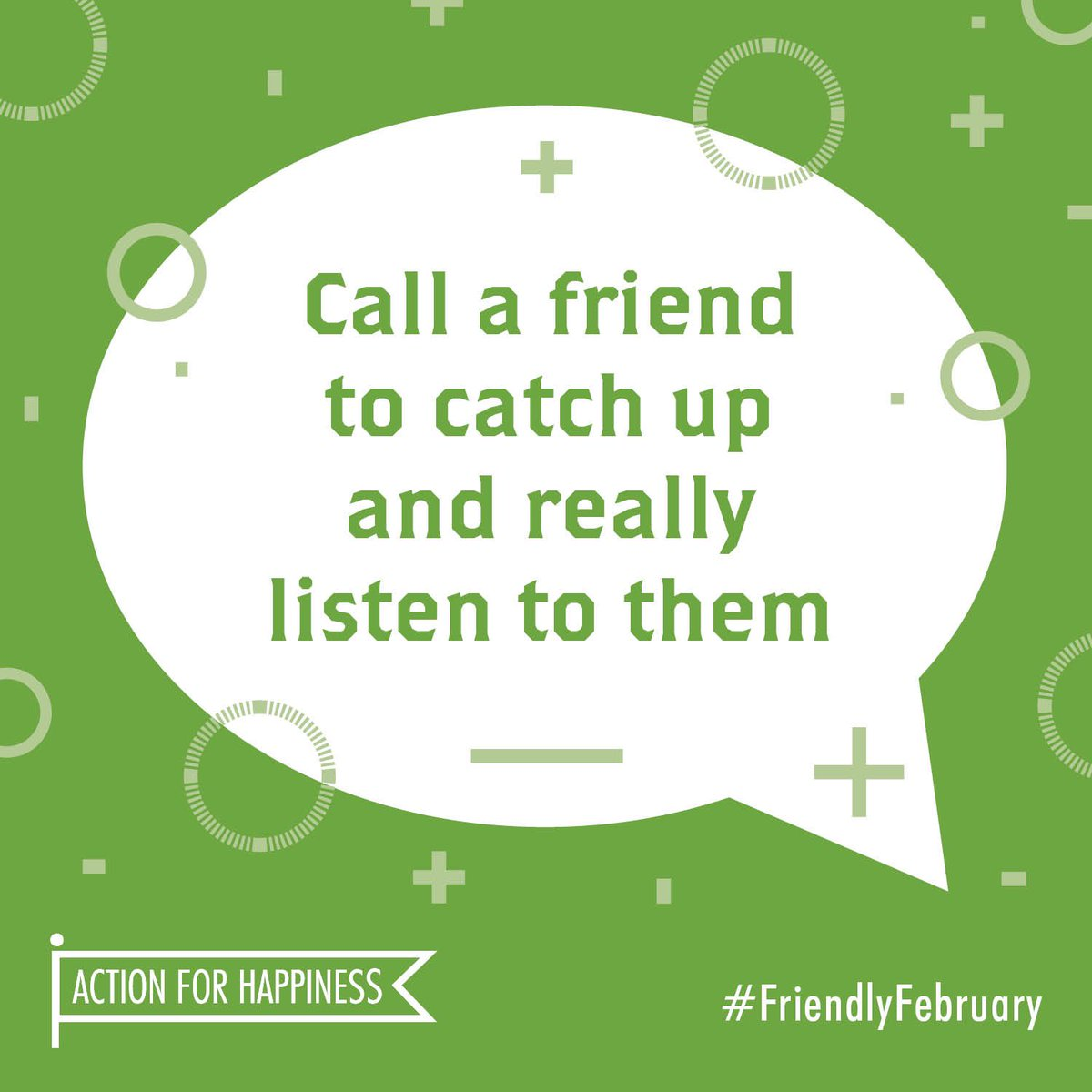 Friendly February - Day 27: Call a friend to catch up and really listen to them actionforhappiness.org/february #FriendlyFebruary