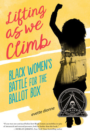 As #BlackHistoryMonth comes to an end and we head into #WomensHistoryMonth the #CorettaScottKing Honor title LIFTING AS WE CLIMB: BLACK WOMEN'S BATTLE FOR THE BALLOT BOX by @freeblackgirl is the perfect read! #MiddleGrade @VikingChildrens @penguinkids