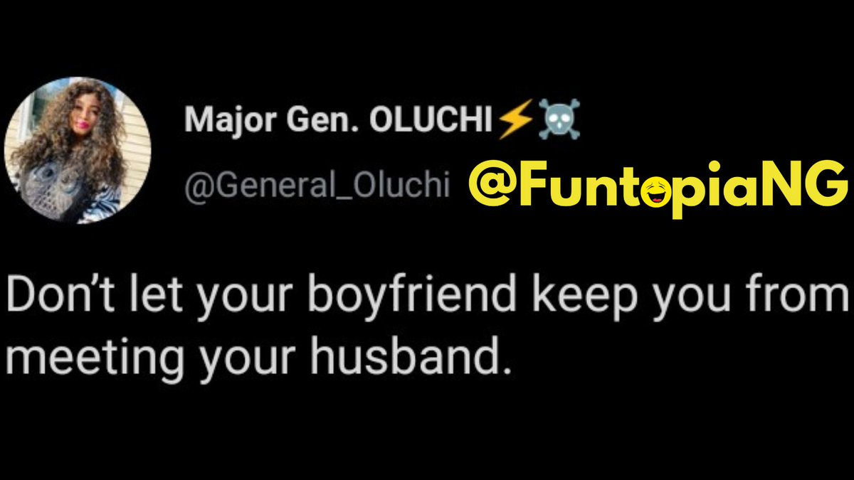 And don't let your girlfriend keep you from meeting your wife.  #SaturdayMorning #SaturdayMotivation #SaturdayVibes #FridayThoughts #SaturdayMood Operation Burst #Davido Jonathan Nasty C Buhari #FunnyMemes #FunnyPictures #FunnyPosts #FuntopiaNG