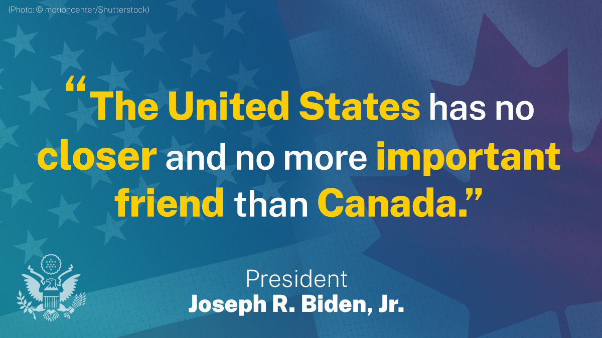 .@POTUS: The United States has no closer and no more important friend than Canada. Our nations share a close geography and history that will forever bind us together, but our values are even more consequential.
