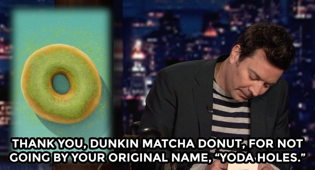 Thank you, Dunkin Matcha Donut… 🍩  ✍️  #FallonTonight