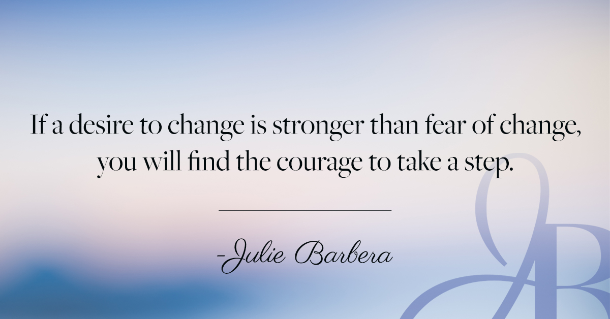 """""""If a desire to change is stronger than fear of change, you will find the courage to take a step.""""#JulieBarbera #SuccessTRAIN #SaturdayVibes @johnbmarine @IN_JoseNoya @AmyBarbera @NoorioZehra @BabyGo2014 @LisaTruthJohns @RoverDov123 @BarbaraLoraineN  👉"""