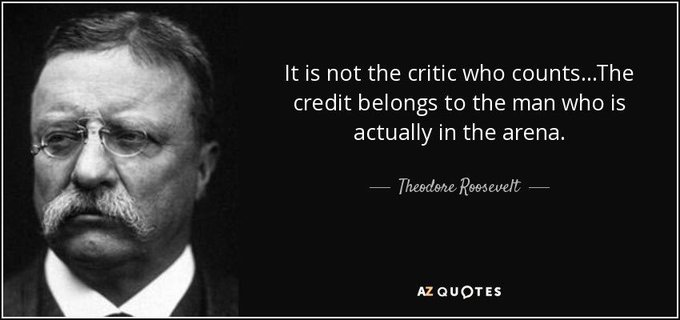 """RT @RobinSpringGH """"It is not the critic who counts ... The credit belongs to the person who is actually in the arena."""" ~ Theodore Roosevelt  #QuotesToLiveBy #PeopleSkills #Accountability #Openness #Leadership #Teamwork #Critics #Empathy #GrowthMindset #Resilience https://t.co/LjUFIuVZ2m"""