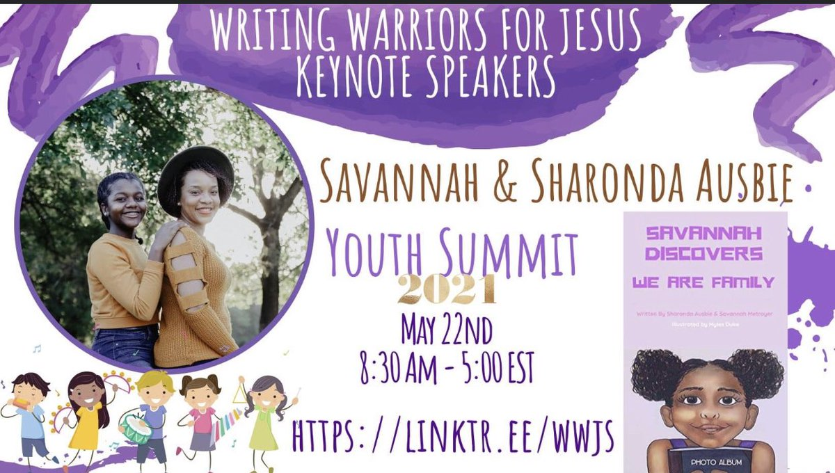 We are excited to announce Savannah and Sharonda Ausbie will be our Keynote Speakers for our free WWJ Youth Summit Conference on May 22, 2021! Check out our registration form here:   @JesusWriting #writingcommunity #author
