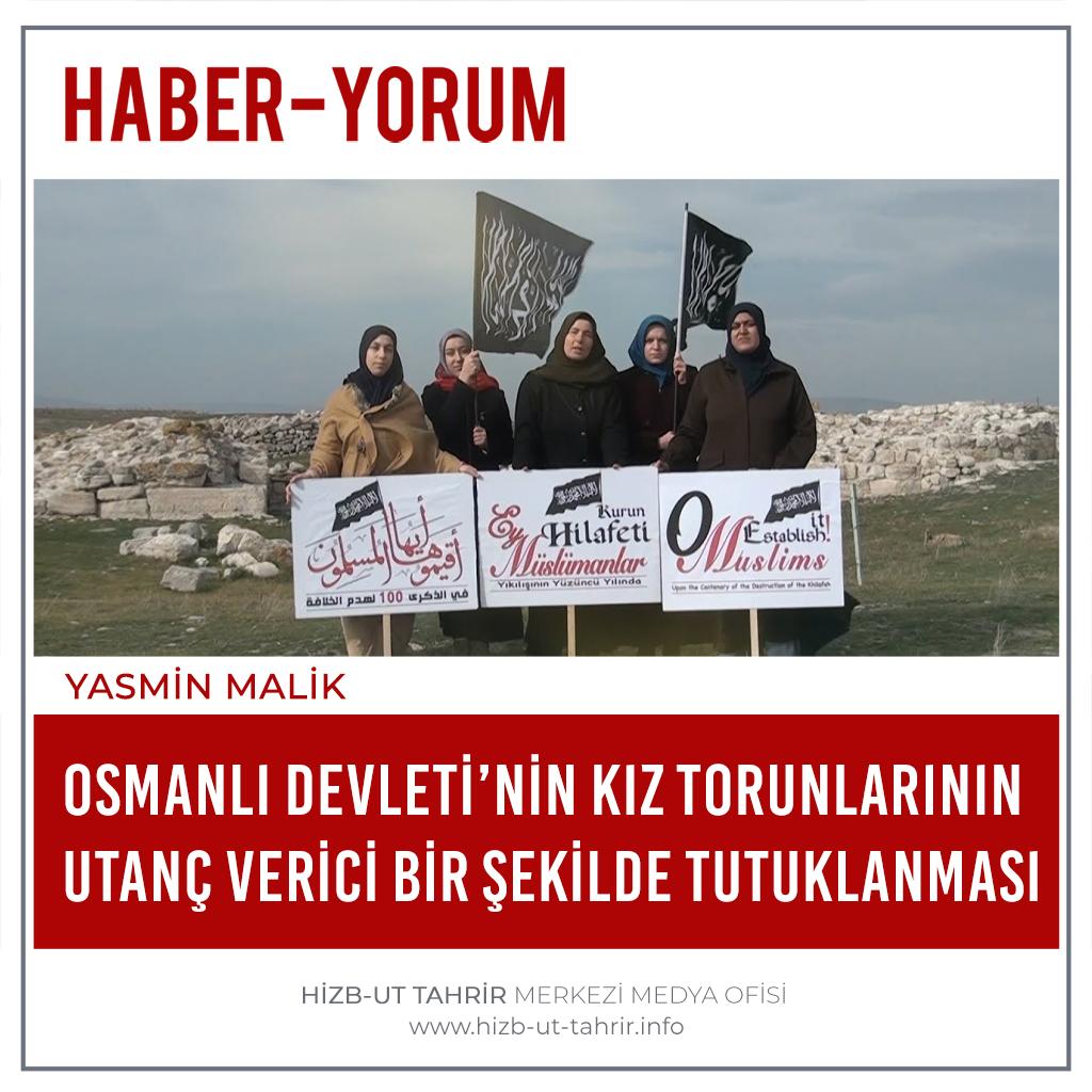 Haber-Yorum  Osmanlı Devleti'nin Kız Torunlarının Utanç Verici Bir Şekilde Tutuklanması  #MüslümanBacılarGözaltında #HilafetİstemekSuçDeğildir  #أقيموا_الخلافة #ReturnTheKhilafah #YenidenHilafet #خلافت_کو_قائم_کرو