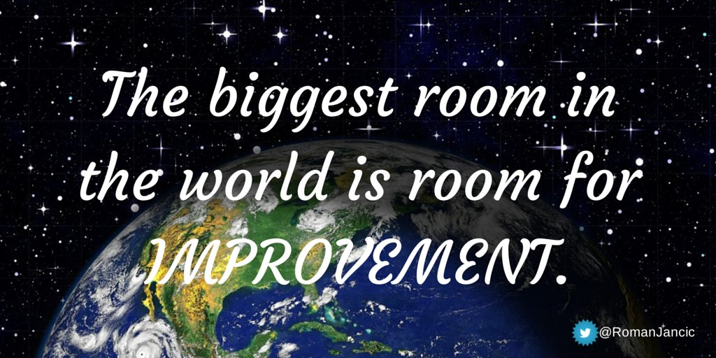 """The biggest room in the world is room for improvement."" #quote via @RomanJancic   #excellence #learning #French #language #dreams #travel #skills #education #onlineFrenchcourses #IGCSEOnline #ALevelFrench #Homeeducation #SaturdayThoughts"