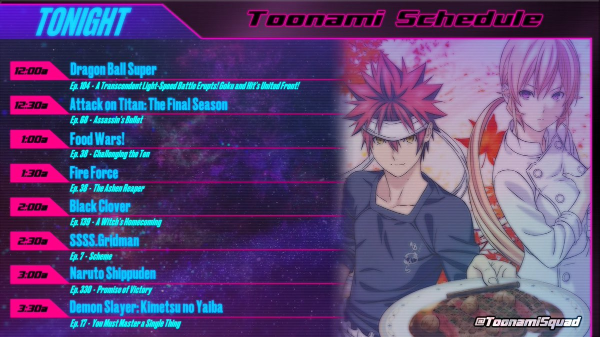 🍽 THE MENU FOR #TOONAMI TONIGHT 🍽  The final part of #CosmoSamurai, a 4 part non-canonical T.I.E. airs at midnight. The dub premiere of #AttackOnTitan rolls on at 12:30am and #FoodWars Season 3 premieres at 1:00am  See you tonight!
