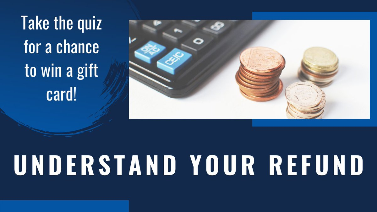 Take the quiz for a chance to win one of five gift cards!  Understand Your Refund:   Submissions and entries close 3/1/21 #SMMC #Refund #Illinois #UIUC #UIC #uisedu