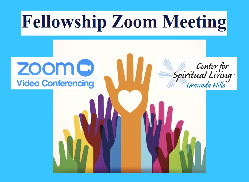 Join Us for a Fellowship Zoom Meeting after online Sunday Service, at 11:45 am. Meeting ID: 899 216 1667. Call 818-363-8136 for the password  #Fellowship #Sunday #CSLGH #GranadaHills #Northridge #LA #CenterforSpiritualLiving #Spiritual #SpiritualLiving #ScienceofMind #NewThoughts