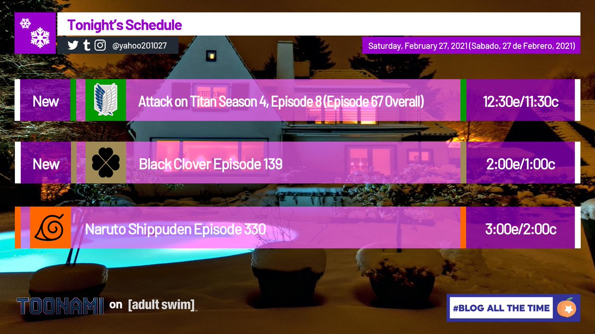 Tonight's Schedule (February 27, 2021): New #AttackOnTitan (Dub), New #BlackClover (Dub), and #Shippuden (Dub) on Toonami on @adultswim. #Toonami #BlogAllTheTime