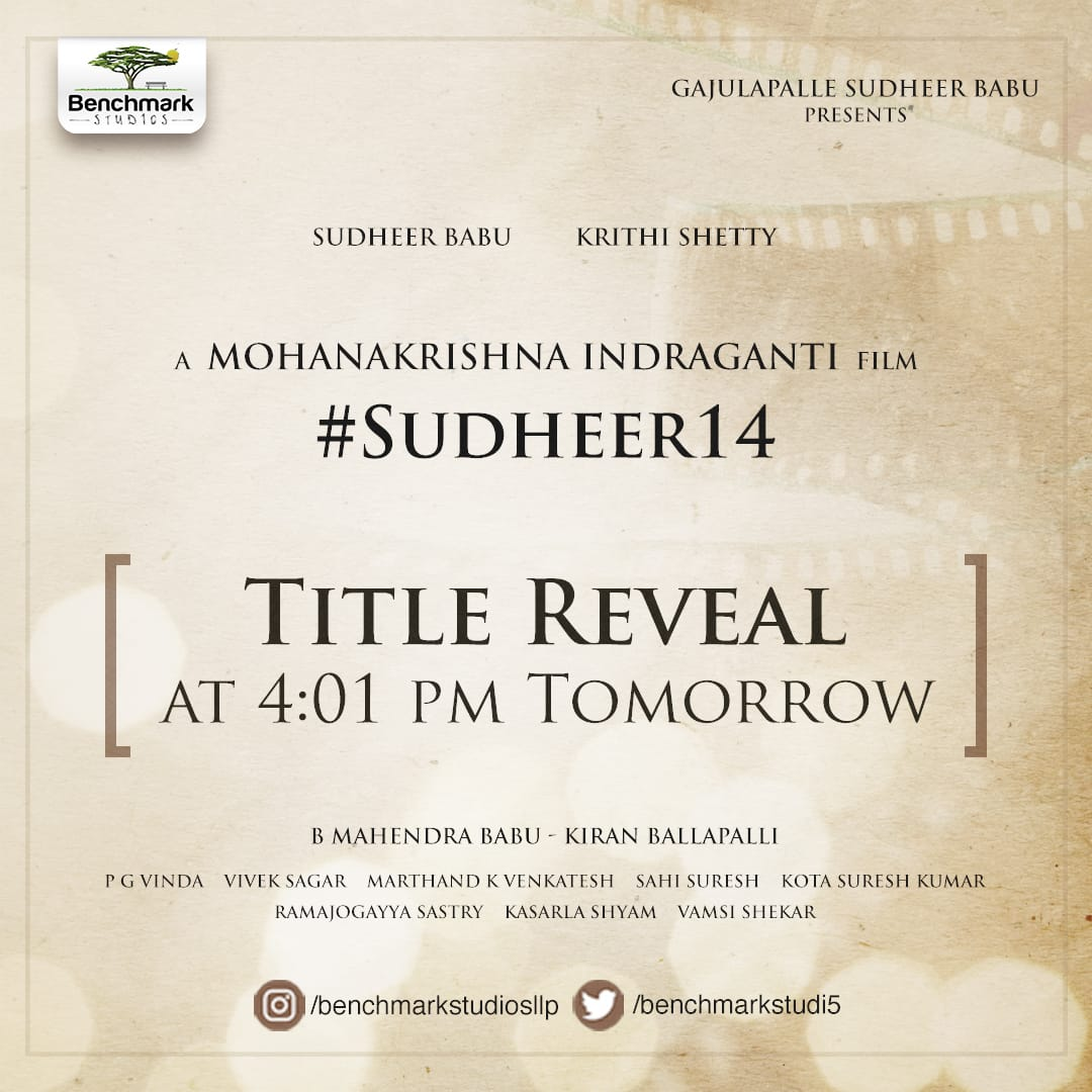 Haven't guessed the title yet? #Sudheer14TitleReveal at 4:01 PM Tomorrow 📢🎞 #BenchMarkStudiosProdNo1 @isudheerbabu @iamkrithishetty #MohanaKrishnaIndraganti @kiranballapalli @mahendra7997@sudheercotton @pgvinda #VivekSagar#MarthandKVenkatesh @sahisuresh