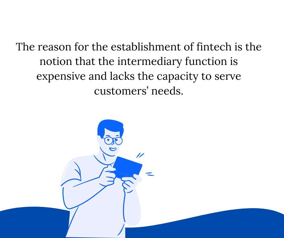 The reason for the establishment of fintech is the notion that the intermediary function is expensive and lacks the capacity to serve customers' needs.  #Fintech #Innovation #Insurance #StartUp #Finserv #Banking #OpenBanking #Success #Quotes #Branding #ThinkBigSundayWithMarsha