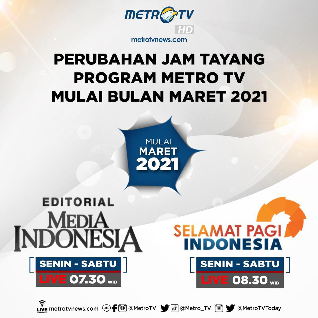 Perubahan jam tayang program #MetroTV mulai bulan maret 2021:  #EditorialMediaIndonesia Senin - Sabtu LIVE pukul 07.30 WIB #SPIMetroTV Senin - Sabtu LIVE pukul 08.30 WIB  #knowledgetoelevate