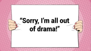 Sorry, I'm all out of drama!  @marshawright #ThinkBIGSundayWithMarsha #reputationintelligence #innovation #eliminatebullying #sundaymotivation #YouMatter #selfcare