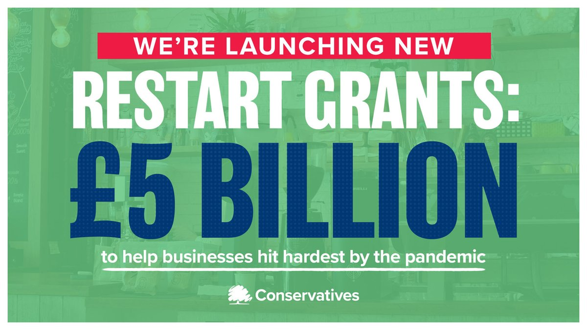 Announced Today: £5 billion in Restart Grants - ensuring the hardest hit businesses have the support they need through the next stage of recovery