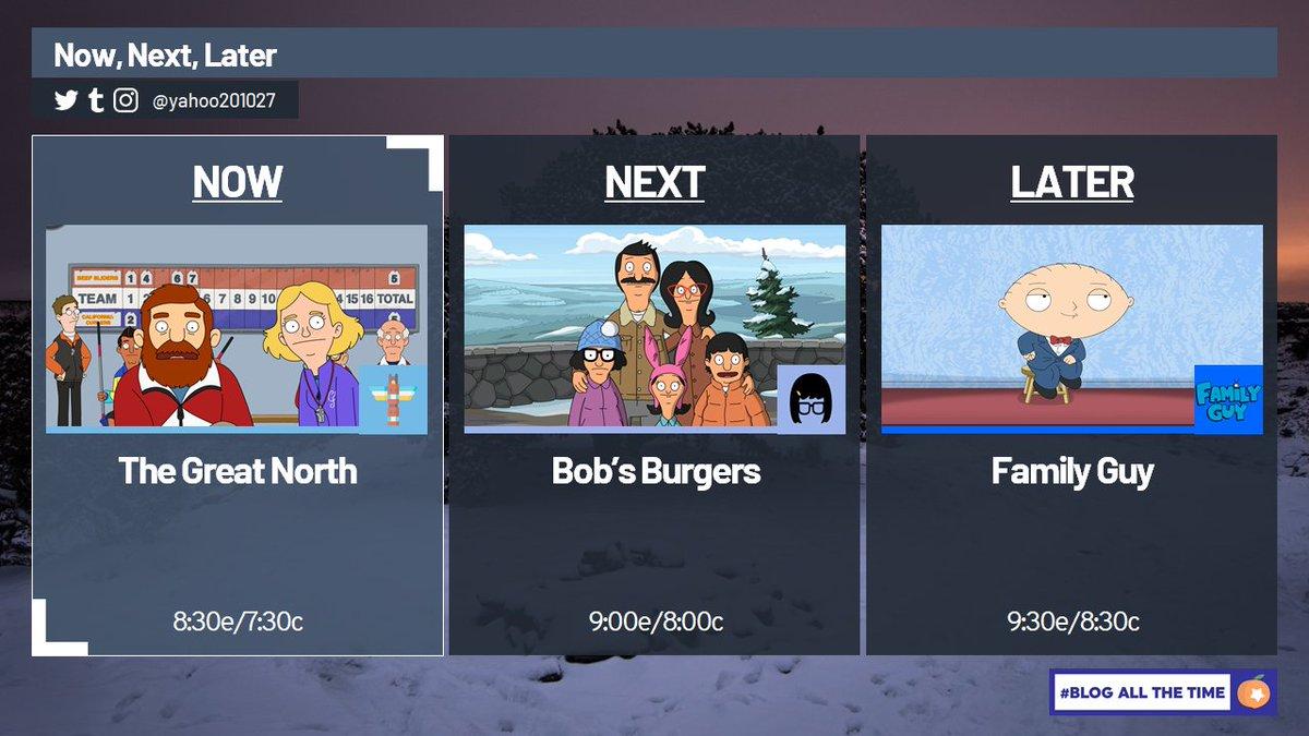 Now: #TheGreatNorth  Next: #BobsBurgers  Later: #FamilyGuy   on @FOXTV @FOX26Houston. #BlogAllTheTime