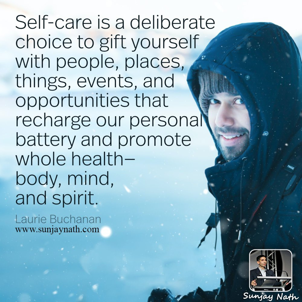 """""""#Selfcare is a deliberate choice to #gift yourself with people, places, things, events, and #opportunities that recharge our personal battery and promote whole #health — #body, #mind, and #spirit."""" -Laurie Buchanan"""