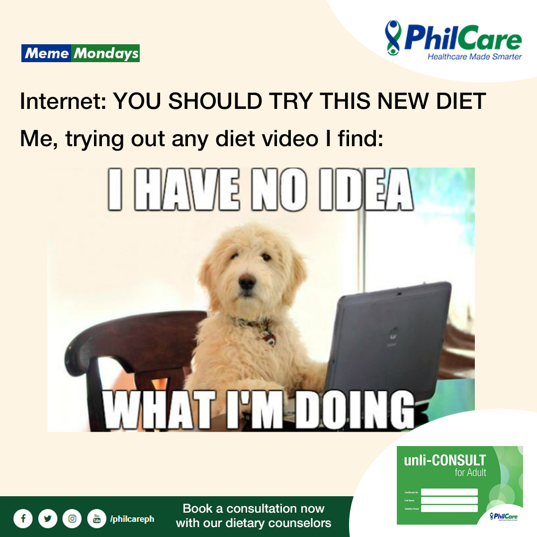 Curious about your own diet? Avail Unli-CONSULT for Adults now at  and book a consultation with our dietary counselors. #PhilCarePH #YourSmarterhealthcare #MemeMondays #Diet #Nutrition #Trends #Fitness #Health #HealthAndWellness #Wellness #Nutrionists #food