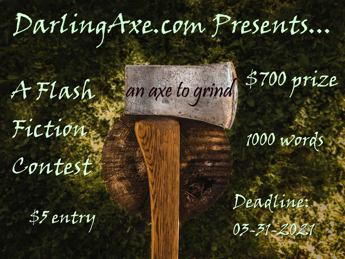 An Axe to Grind—our 3rd annual flash-fiction contest  Tell us a story in fewer than 1000 words for a chance at a $1000 prize pool.   ~ONE MONTH LEFT TO ENTER~    #writingcommunity #writingcontest #amwriting #writerscommunity #contest #writers #writing