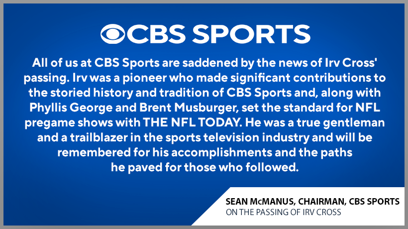 The CBS Sports family mourns the passing of Irv Cross.