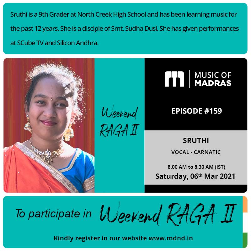 Weekend RAGA II - Episode #159 Sruthi Weekend RAGA II Registration Form - To enroll, register as an #Artist on  #WeekendRaga #Sruthi #Vocal #Carnatic #Weekend #Saturday #Chennai #Madras #Straightfromhome #MusicOfMadras #LIVE #FacebookLIVE #Webcast