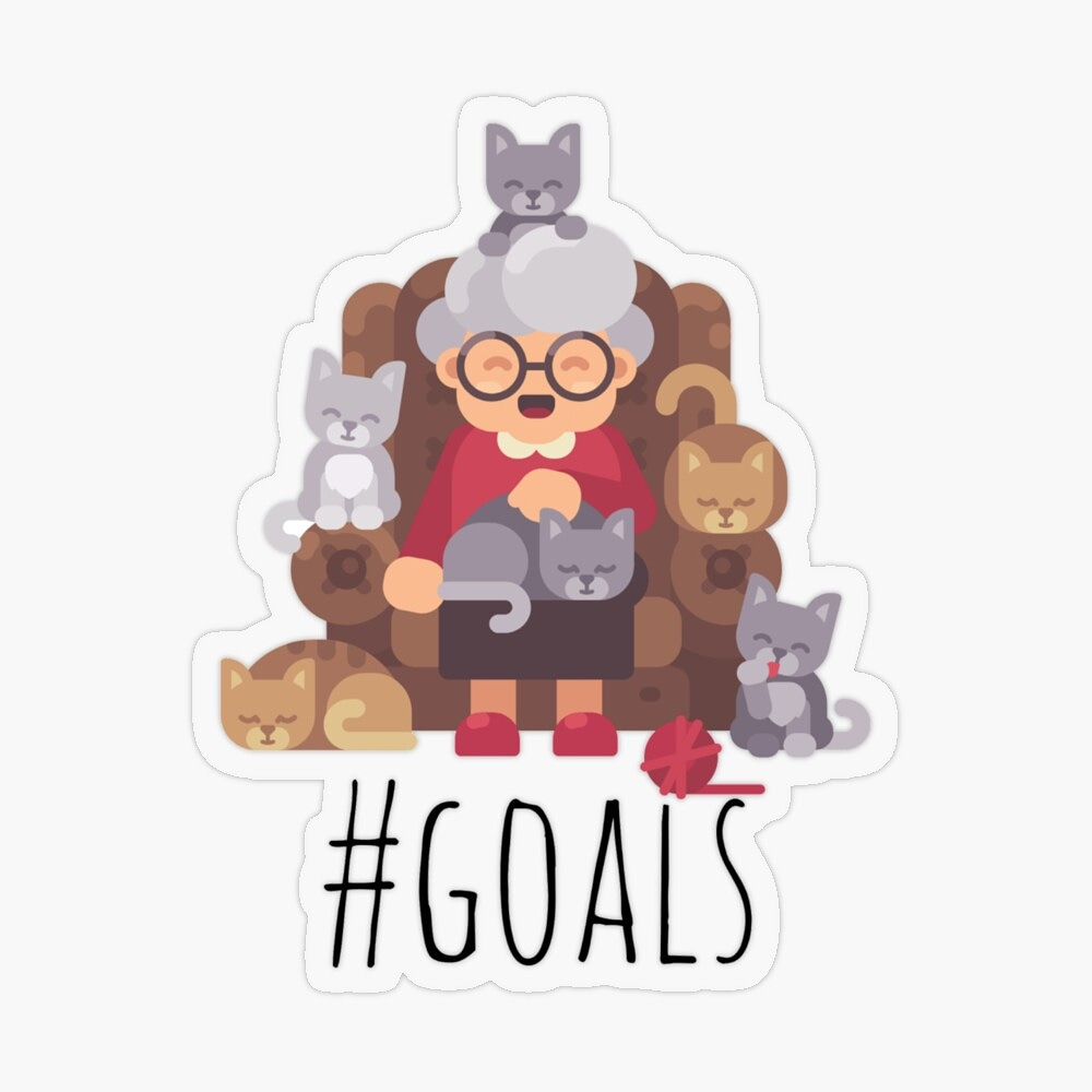 Goals design available on many products in my RedBubble Shop! Get yours here👇 🛍   #findyourthing #redbubble #redbubblesticker #sticker #art #goals #goalssticker #oldlady #Granny #grandma #cats #cat #catsticker #pets #pet #grandmasticker #catlady
