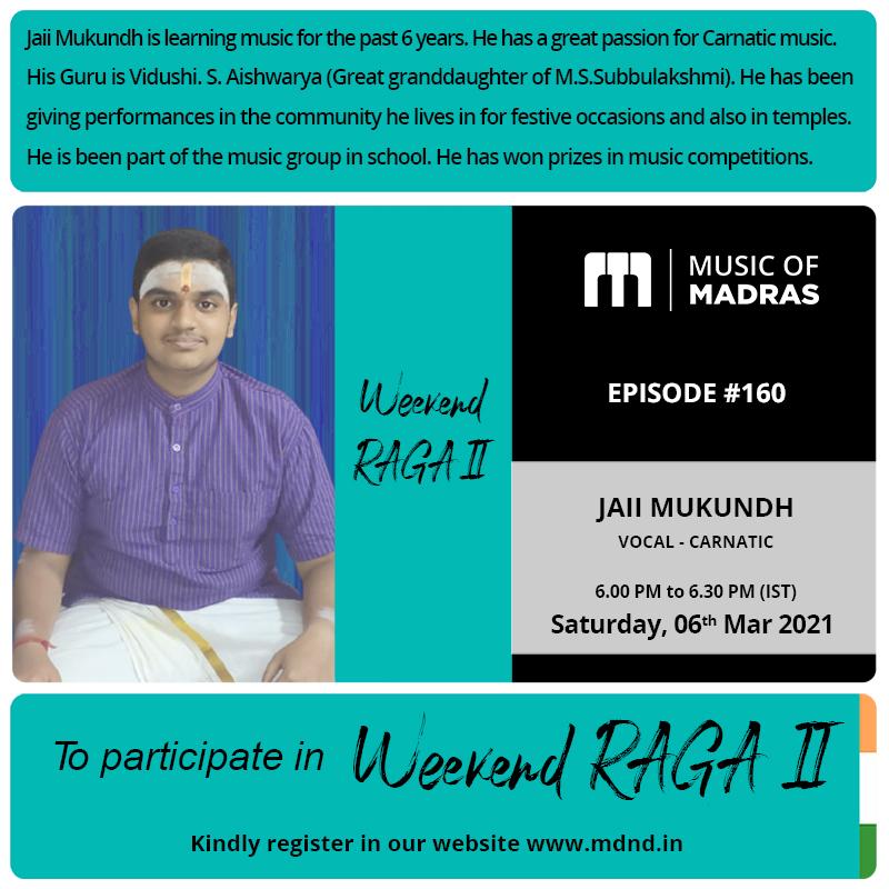 Weekend RAGA II - Episode #160 Jaii Mukundh To enroll, register as an #Artist on  #WeekendRaga #JaiiMukundh #Vocal #Carnatic #Weekend #Saturday #Chennai #Madras #Straightfromhome #MusicOfMadras #LIVE #FacebookLIVE #Webcast