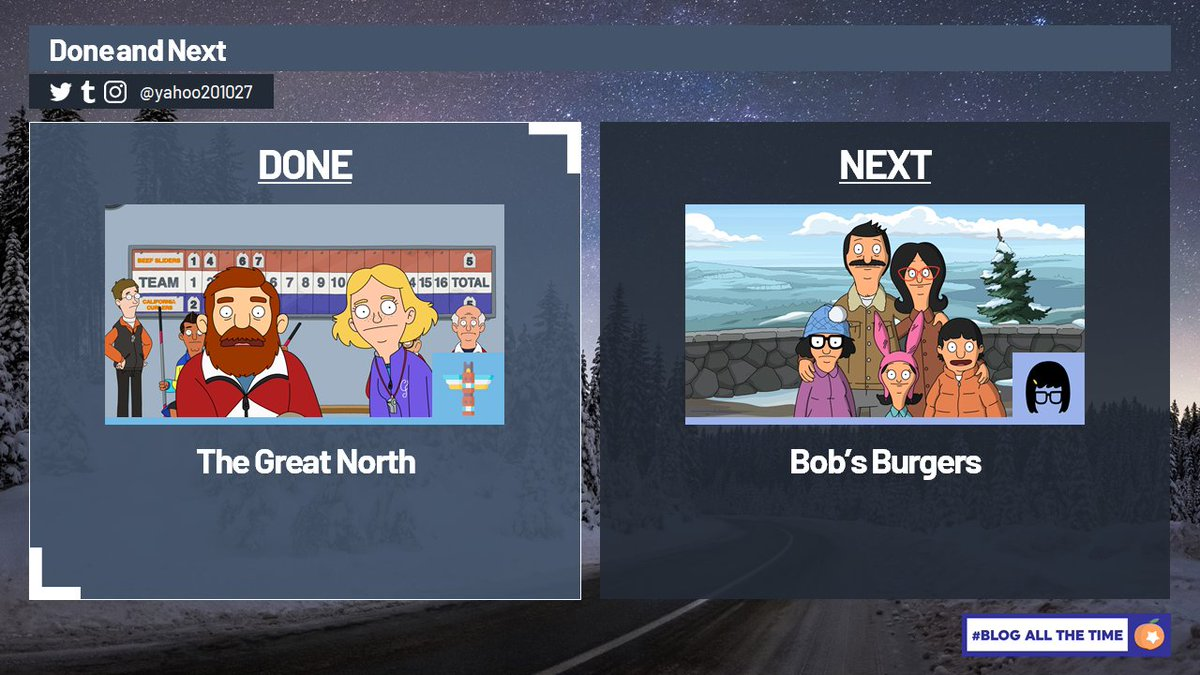 This Episode of #TheGreatNorth is Done for the Night. A new #BobsBurgers begins just moments away. #BlogAllTheTime