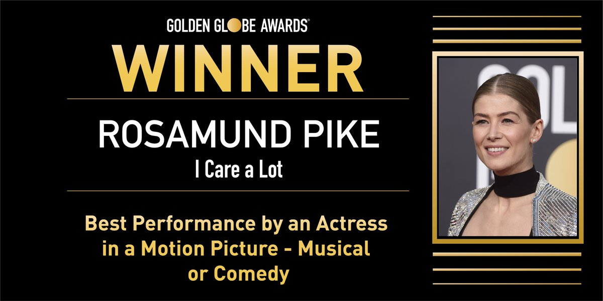 Congratulations to Rosamund Pike - Best Performance by an Actress in a Motion Picture - Musical or Comedy - I Care a Lot. - #GoldenGlobes