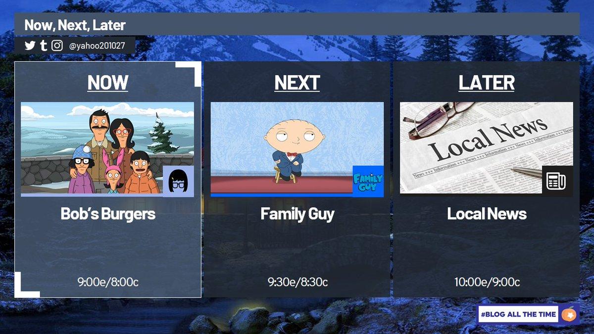 Now: #BobsBurgers  Next: #FamilyGuy  Later: Local News   on @FOXTV @FOX26Houston. #BlogAllTheTime