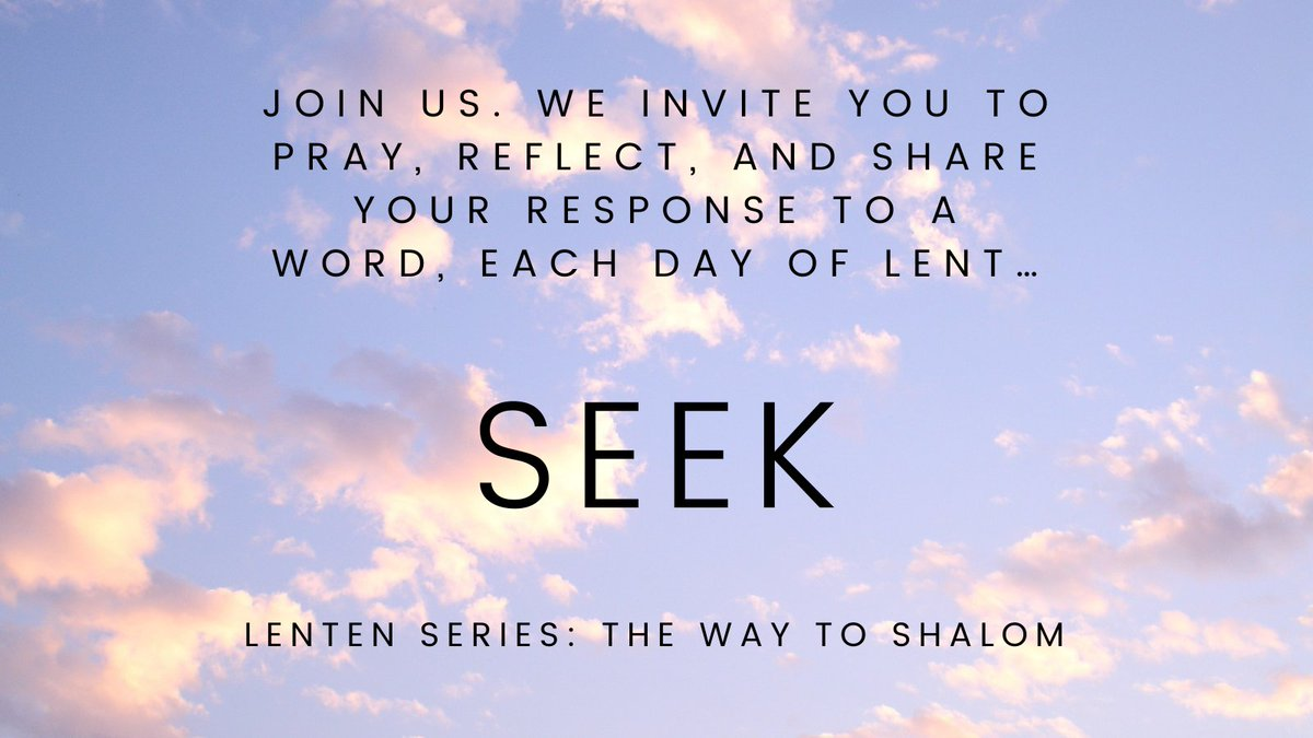 During this season of Lent, join us in The Way to Shalom. We are posting a word each day, and we invite you to pray, reflect, and post your response to the word of the day. What does this word bring to your mind? Seek #LentenSeason #pcusa #Lent2021