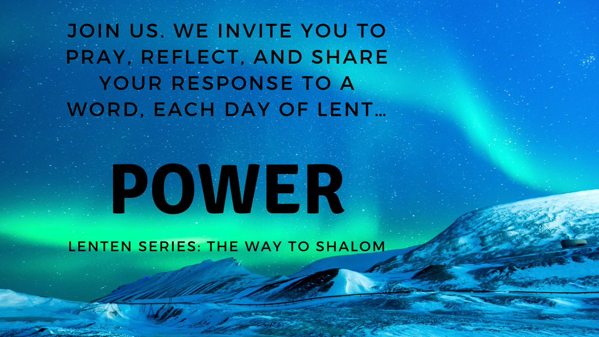 During this season of Lent, join us in The Way to Shalom. We are posting a word each day, and we invite you to pray, reflect, and post your response to the word of the day. What does this word bring to your mind? Power #LentenSeason #pcusa #Lent2021