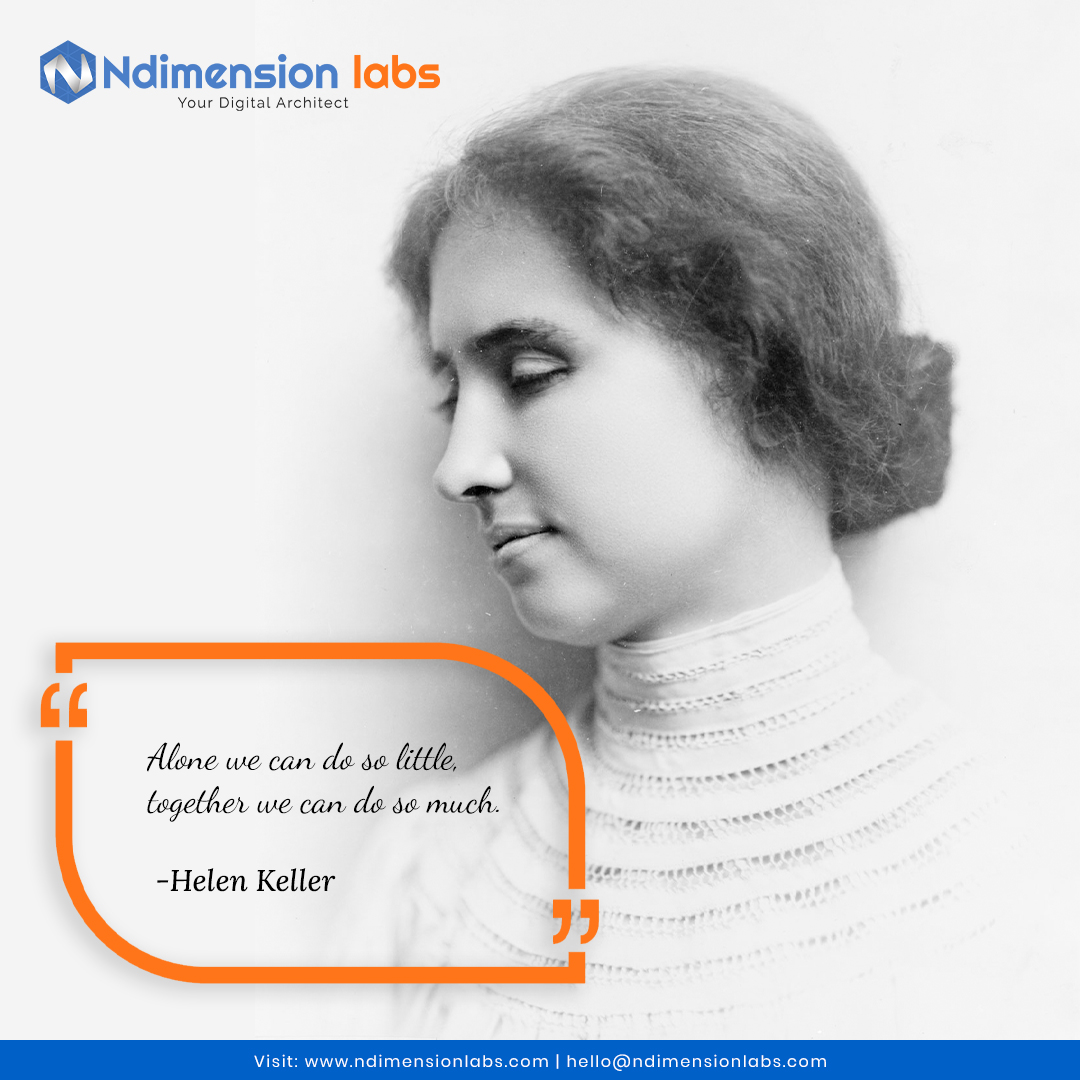 """Alone we can do so little, together we can do so much."" --Helen Keller  #quotes #motivation #inspiration #teamwork #team #group #leadership #helenkeller"
