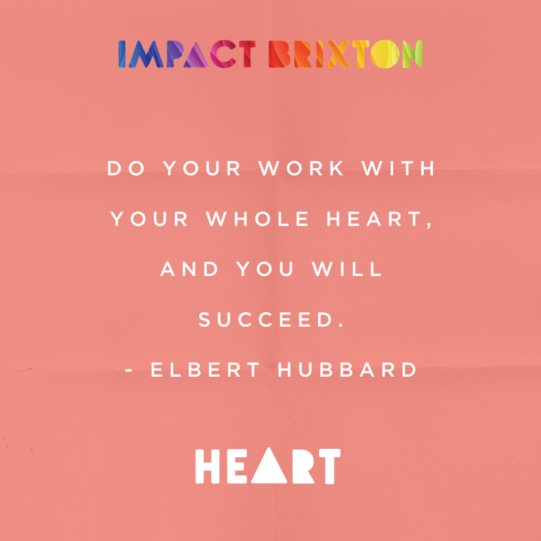 "One of my favourite words ""Meraki"" comes to mind when I think about this quote.  What will you do with your whole heart this week?   #MondayMotivation #Motivation #Inspiration #CoWorking #BrixtonCoworking #Brixton #ImpactBrixton #IB #Heart #Meraki"