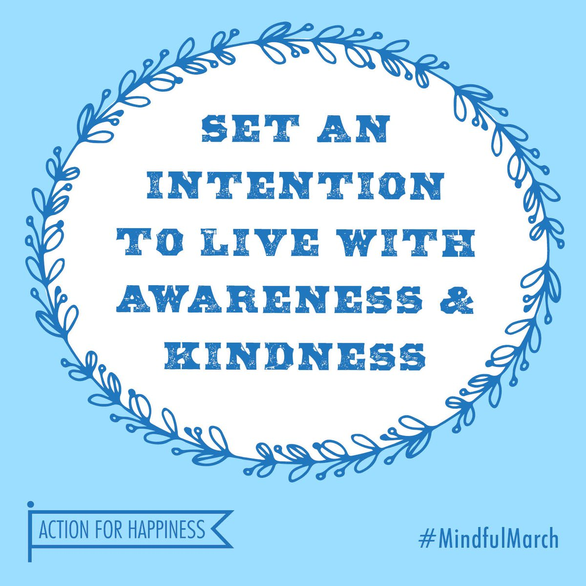 Mindful March - Day 1: Set an intention to live with awareness and kindness actionforhappiness.org/march #MindfulMarch
