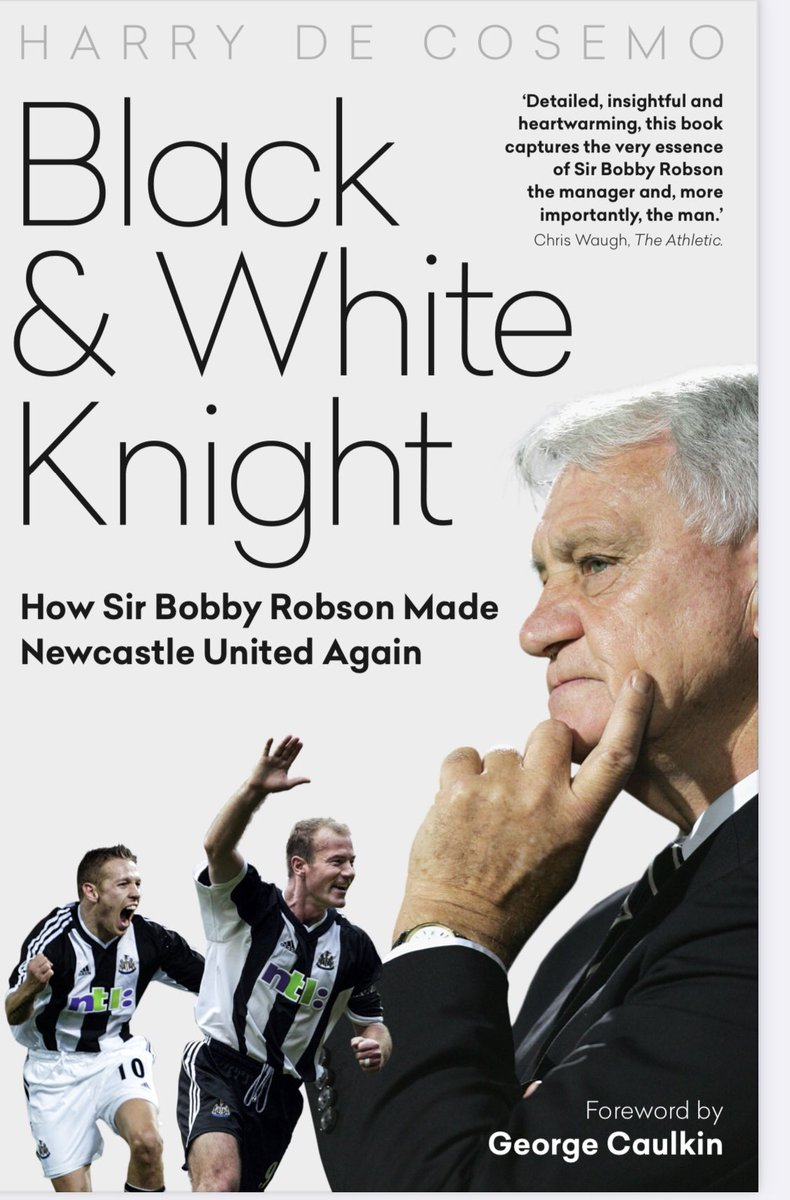 #BlackAndWhiteKnight will be here in TWO weeks. The inside story of how Sir Bobby Robson made Newcastle United again told by @warrenbarton2, @No1shaygiven, @7RobLee, @stevocaldwell & more. DM for signed copies, which will help fund a voluntary donation to @SBRFoundation. #nufc